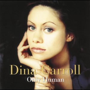 Only Human 1996 Dina Carroll