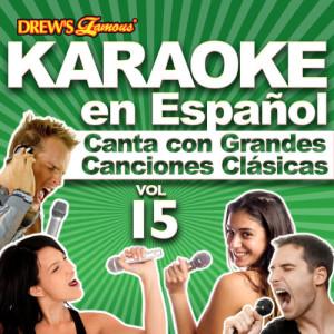The Hit Crew的專輯Karaoke en Español: Canta Con Grandes Canciones Clásicas, Vol. 15