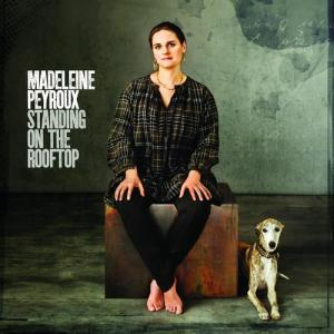 Standing On The Rooftop 2011 Madeleine Peyroux