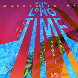 Listen to Love U Long Time song with lyrics from Maleek Berry