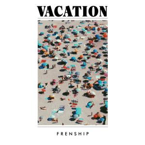 FRENSHIP的專輯Vacation