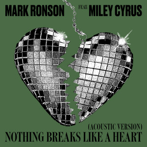 Listen to Nothing Breaks Like a Heart (Acoustic Version) song with lyrics from Mark Ronson