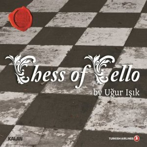 Album Chess Of Cello from Ugur Isik