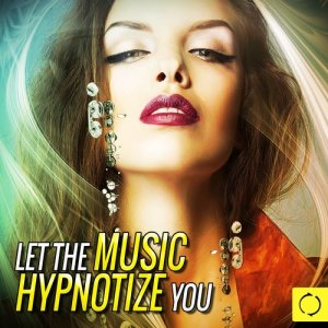 Album Let the Music Hypnotize You from Various Artists