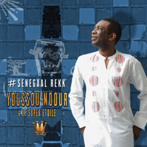 Album #Senegaal Rekk from Youssou N'Dour