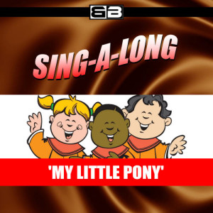 The New England Children's Choir的專輯Sing-a-long: My Little Pony