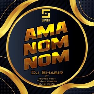 Album Ama Nom Nom Single from DJ Shabir
