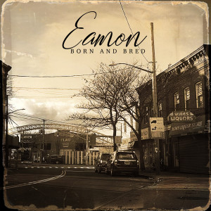 Album Born and Bred from Eamon