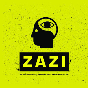 Album Zazi (A Story About Self Awareness) from Robin Thirdfloor