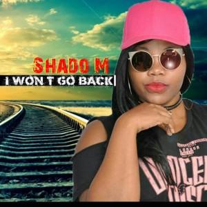 Album I Won't Go Back from Shado M