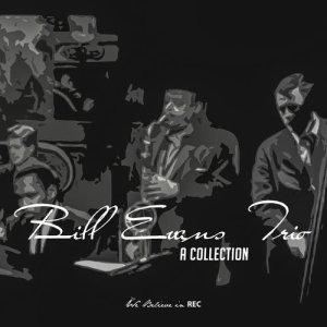 Bill Evans Trio的專輯Bill Evans Trio - A Collection