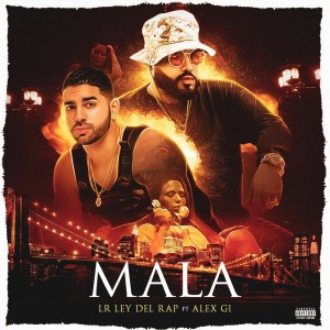 Album Mala (Explicit) from LR Ley Del Rap