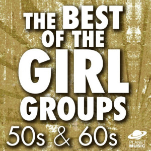 The Hit Co.的專輯The Best of the Girl Groups: 50s & 60s