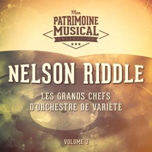Les grands chefs d'orchestre de variété : nelson riddle, vol. 3