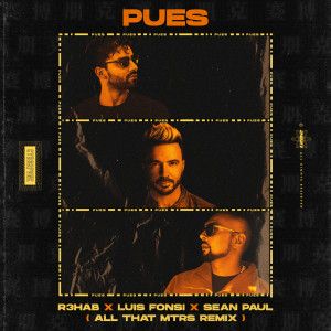 Album Pues (All That MTRS Remix) from Sean Paul