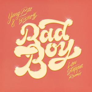 Album Bad Boy (Low Steppa Remix) from Yung Bae
