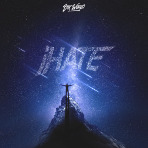 Listen to iHate (Explicit) song with lyrics from Sik World