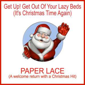 Album Get up! Get out of Your Lazy Beds (It's Christmas Time Again) from Paper Lace
