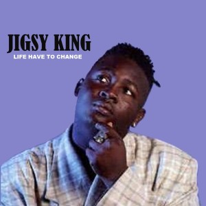 Album Life Have to Change from Jigsy King