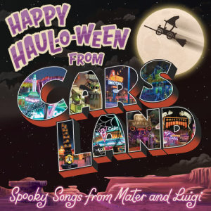 Album Happy Haul-O-Ween from Cars Land: Spooky Songs from Mater and Luigi from Larry The Cable Guy
