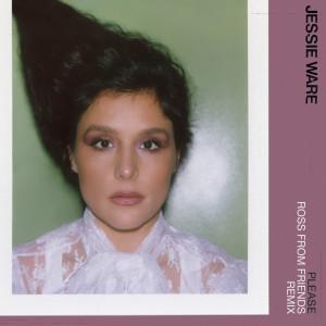 Please (Ross From Friends Remix) dari Jessie Ware