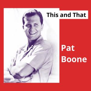 Album This and That from Pat Boone