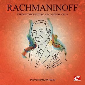 Album Rachmaninoff: Études-Tableaux No. 8 in G Minor, Op. 33 (Digitally Remastered) from Tatjana Franova