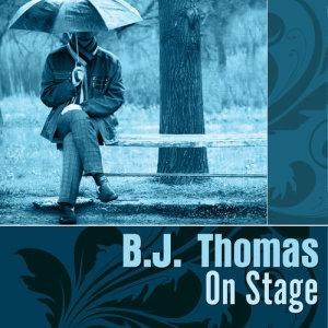 B.J. THOMAS的專輯On Stage