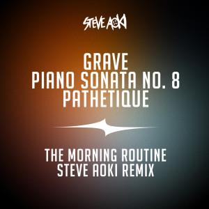 "Steve Aoki的專輯Grave, Piano Sonata No. 8, ""Pathetique"" (The Morning Routine Steve Aoki Remix)"