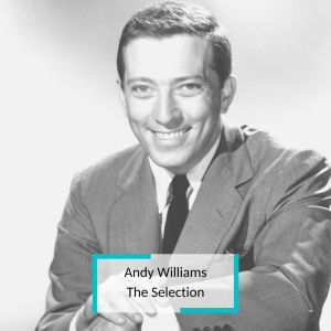 Album Andy Williams - The Selection from Andy Williams