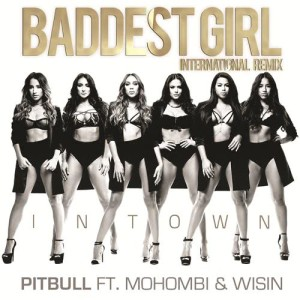 收聽Pitbull的Baddest Girl in Town (International Remix)歌詞歌曲