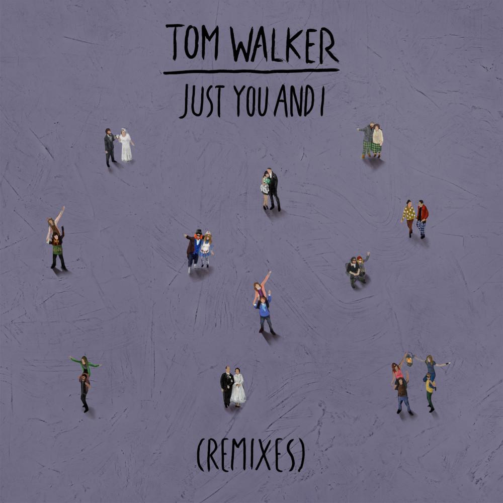 Just You and I (BODÉ Remix) 2019 Tom Walker