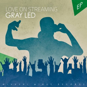 Album Love on Streaming - EP from Gray Led