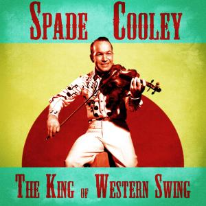 Album The King of Western Swing (Remastered) from Spade Cooley