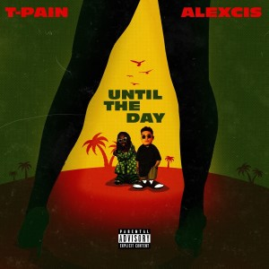 Album Until The Day (Explicit) from T-Pain
