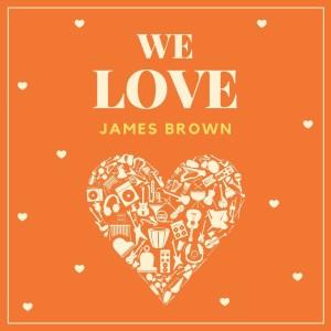 James Brown的專輯We Love James Brown