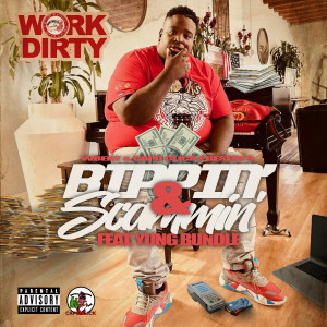 Album Bippin & Scammin (Explicit) from Work Dirty