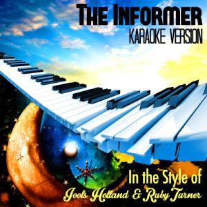 Karaoke - Ameritz的專輯The Informer (In the Style of Jools Holland & Ruby Turner) [Karaoke Version] - Single