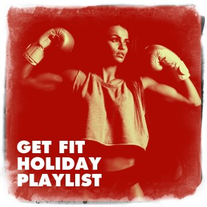 Album Get Fit Holiday Playlist from Fitness Beats Playlist