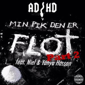 收聽ADHD的Min Pik Den Er Flot Part.2歌詞歌曲