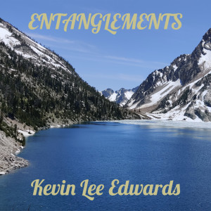 Album Entanglements from Kevin Lee Edwards
