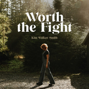 Album Worth The Fight from Kim Walker-Smith