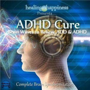 Album ADHD Cure - Brain Waves to Relieve ADD & ADHD from Healing4Happiness