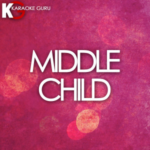 Karaoke Guru的專輯MIDDLE CHILD (Originally Performed by J. Cole)