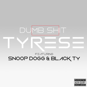 Album Dumb S**T (feat. Snoop Dogg & Black Ty) from Tyrese
