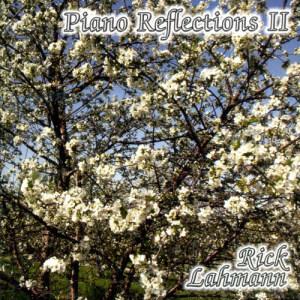 Album Piano Reflections, Vol. 2 from Rick Lahmann