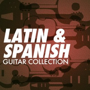 Album Latin & Spanish Guitar Collection from Various Artists