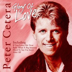 Album Glory Of Love from Peter Cetera