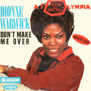 Album Don't Make Me Over - A L'olypia Live 1963 from Dionne Warwick