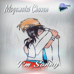 Album I'm Sorry (Essential Lecs Re-Work) from Mogomotsi chosen